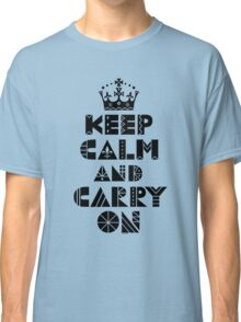 Keep Calm Carry On - black Classic T-Shirt
