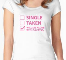 Single Taken Will Die Alone With 54 Cats Women's Fitted Scoop T-Shirt