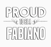 Proud to be a Fabiano. Show your pride if your last name or surname is Fabiano Kids Clothes