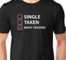 Single Taken Many Crushes Unisex T-Shirt