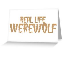 Real Life Werewolf Greeting Card
