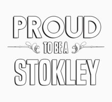 Proud to be a Stokley. Show your pride if your last name or surname is Stokley Kids Clothes