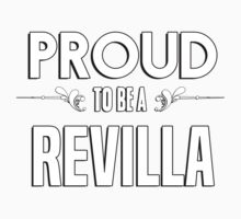 Proud to be a Revilla. Show your pride if your last name or surname is Revilla Kids Clothes