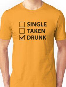 Single Taken Drunk Unisex T-Shirt