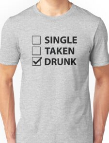 Single Taken Drunk Unisex T-Shirt