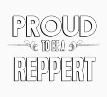 Proud to be a Reppert. Show your pride if your last name or surname is Reppert Kids Clothes