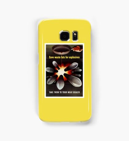 Save Waste Fats For Explosives Samsung Galaxy Case/Skin