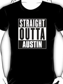Straight outta Austin! T-Shirt