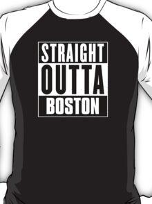 Straight outta Boston! T-Shirt