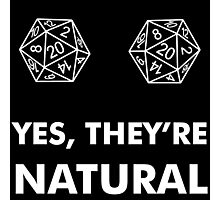 D20 Yes They're Natural Photographic Print