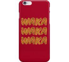 WAKA WAKA WAKA iPhone Case/Skin