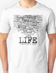 Life (Black text) T-Shirt