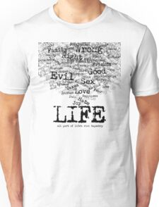 Life (Black text) Unisex T-Shirt