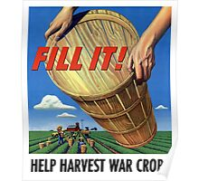 Fill It! Help Harvest War Crops Poster