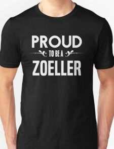 Proud to be a Zoeller. Show your pride if your last name or surname is Zoeller T-Shirt