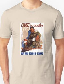 Care Is Costly Buy - War Bonds & Stamps Unisex T-Shirt