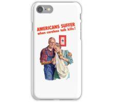 Americans Suffer When Careless Talk Kills - WW2 iPhone Case/Skin