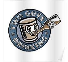 Two Guys Drinking Logo Poster