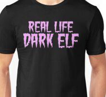 Real Life Dark Elf Unisex T-Shirt
