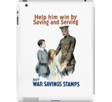 Help Him Win By Saving And Serving - WWI iPad Case/Skin