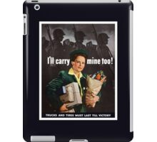 I'll Carry Mine Too -- World War II iPad Case/Skin
