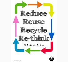 Reduce reuse recycle re-think Unisex T-Shirt