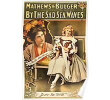 Poster 1890s By the sad sea waves Broadway poster 1898 Poster