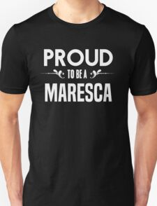 Proud to be a Maresca. Show your pride if your last name or surname is Maresca T-Shirt
