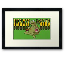 Hermit the Slob Framed Print