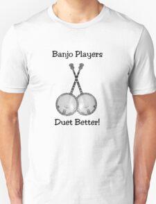 Banjo Players Duet Better T-Shirt