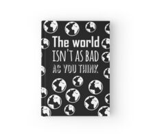 The world isn't as bad as you think Hardcover Journal