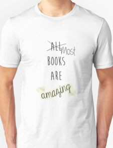 Most Books Are Amazing Unisex T-Shirt