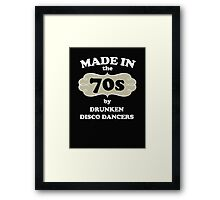 Made in the 70s by drunken disco dancers Framed Print