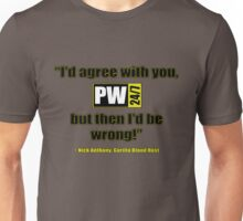 PW247net Shirt - I'd Agree With You... Unisex T-Shirt