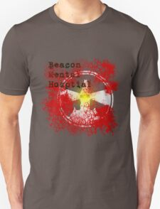 Beacon Mental Hospital Unisex T-Shirt