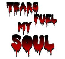 Tears Fuel My Soul Photographic Print