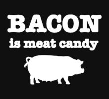 BACON IS MEAT CANDY Kids Clothes