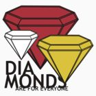 Diamonds are for everyone by MrMasai