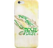 Faith,Trust, and Pixie Dust  iPhone Case/Skin