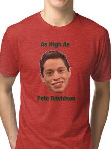 Pete Davidson-- High Tri-blend T-Shirt