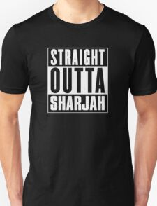 Straight outta Sharjah! T-Shirt
