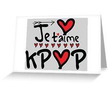 Je T'aime KPOP Greeting Card