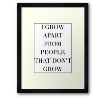 Simplistic Quote - On: Growth Framed Print