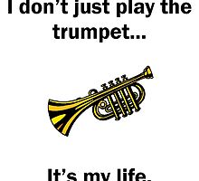 Trumpet It's My Life by GiftIdea