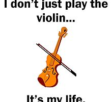 Violin It's My Life by GiftIdea