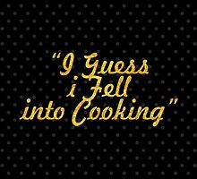"""I Guess i Fell into Cooking"" - BOBBY FLAY by Wordpower"