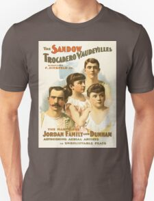Poster 1890s The Sandow Trocadero Vaudevilles present the marvelous Jordan Family and Dunham promotional poster 1894 Unisex T-Shirt