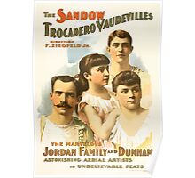 Poster 1890s The Sandow Trocadero Vaudevilles present the marvelous Jordan Family and Dunham promotional poster 1894 Poster
