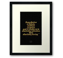 "Imperfection is beauty, madness is genius and it's better to be absolutely ridiculous  than absolutely boring.""- MARILYN MONROE Framed Print"
