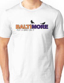 BALTIMORE - put a bird on it Unisex T-Shirt